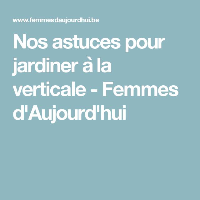 Nos astuces pour jardiner à la verticale - Femmes d'Aujourd'hui
