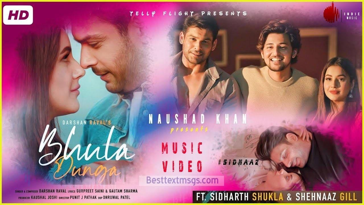 Bhula Dunga Lyrics By Darshan Raval Ft Sidharth Shukla And Shehnaz Gill Is The Latest Song Written By Gurpreet Saini Gautam Govind Sha In 2020 Lyrics News Songs Songs