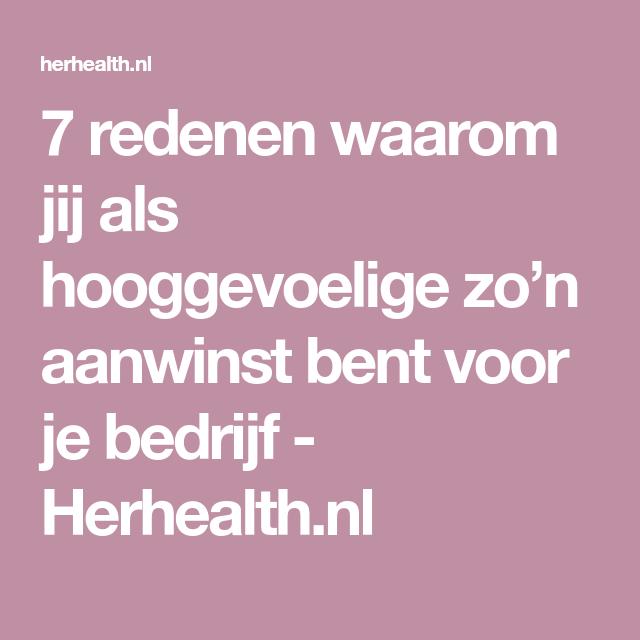 7 redenen waarom jij als hooggevoelige zo'n aanwinst bent voor je bedrijf - Herhealth.nl