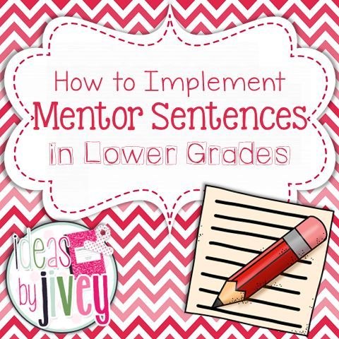 Implementing Mentor Sentences in the Lower Grades- IT CAN BE DONE! :o)