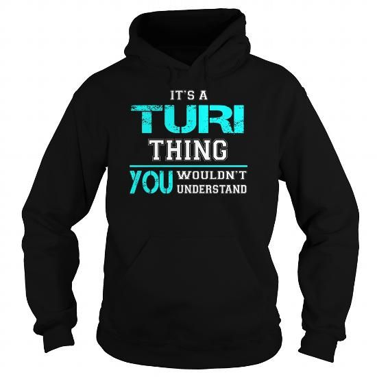 I Love Its a TURI Thing You Wouldnt Understand - Last Name, Surname T-Shirt Shirts & Tees