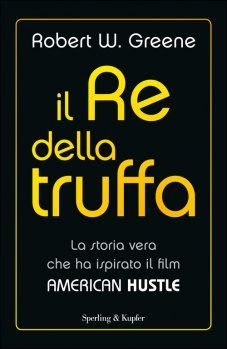 La storia vera che ha ispirato il film American Hustle: quando anche imbrogliare può diventare un'arte http://www.sperling.it/il-re-della-truffa-robert-greene/