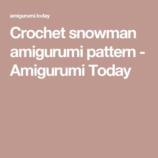 Crochet snowman amigurumi pattern - Amigurumi Today | Muñecas ...