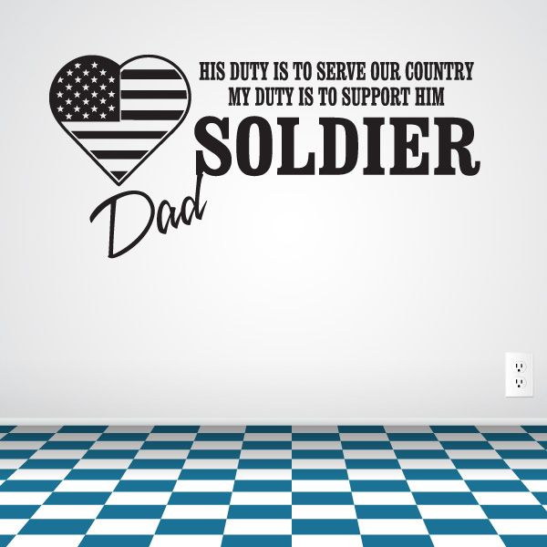 His Duty is To Serve Our Counrty My Duty Is To Support Him Soldier Dad Wall Decal - Vinyl Decal - Car Decal - CF044