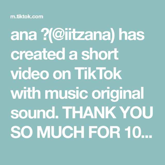 Ana Iitzana Has Created A Short Video On Tiktok With Music Original Sound Thank You So Much For 100k This Is Abso The Originals Thank You So Much Music