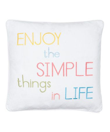 Love This Enjoy The Simple Things In Life Throw Pillow On Zulily Zulilyfinds Throw Pillows Pillows Decorative Pillows