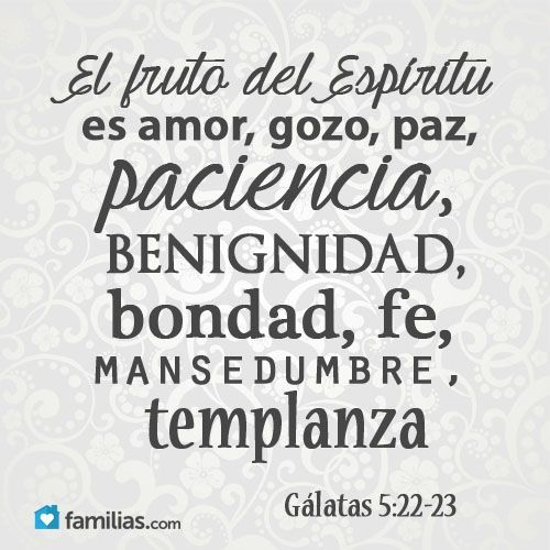 Versiculos De La Biblia De Animo: α JESUS NUESTRO SALVADOR Ω: Gálatas 5:22-23 Mas El Fruto