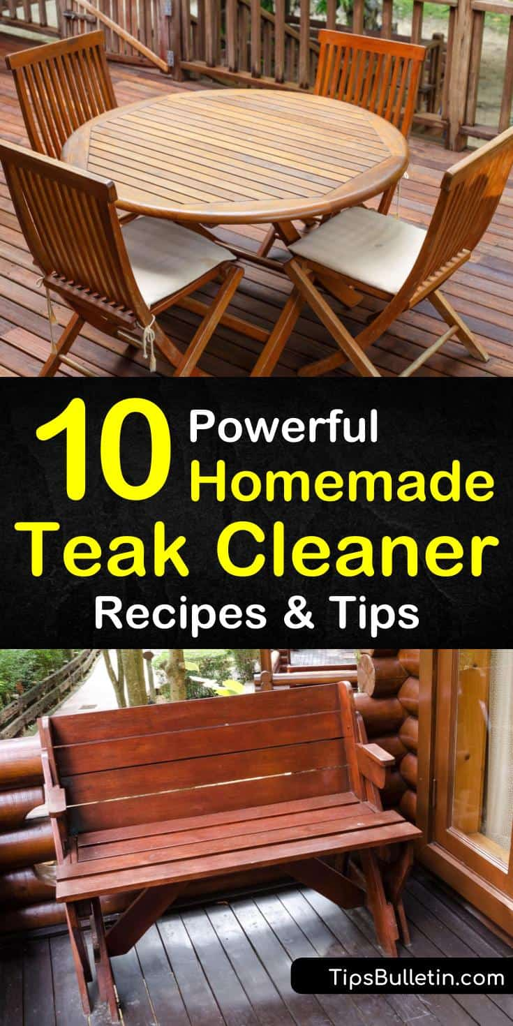 10 Powerful Homemade Teak Cleaner Recipes And Tips In 2020 Teak Patio Furniture Clean Outdoor Furniture Wooden Outdoor Furniture