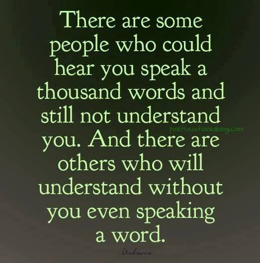 Those people who understand your silence are the people worth keeping in life.