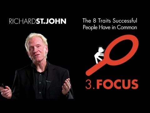 The importance of focus - Richard St. John