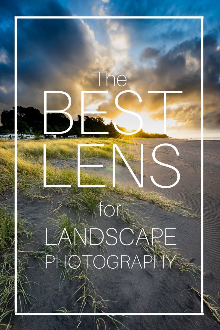 The Best Lens For Landscape Photography #landscapephoto
