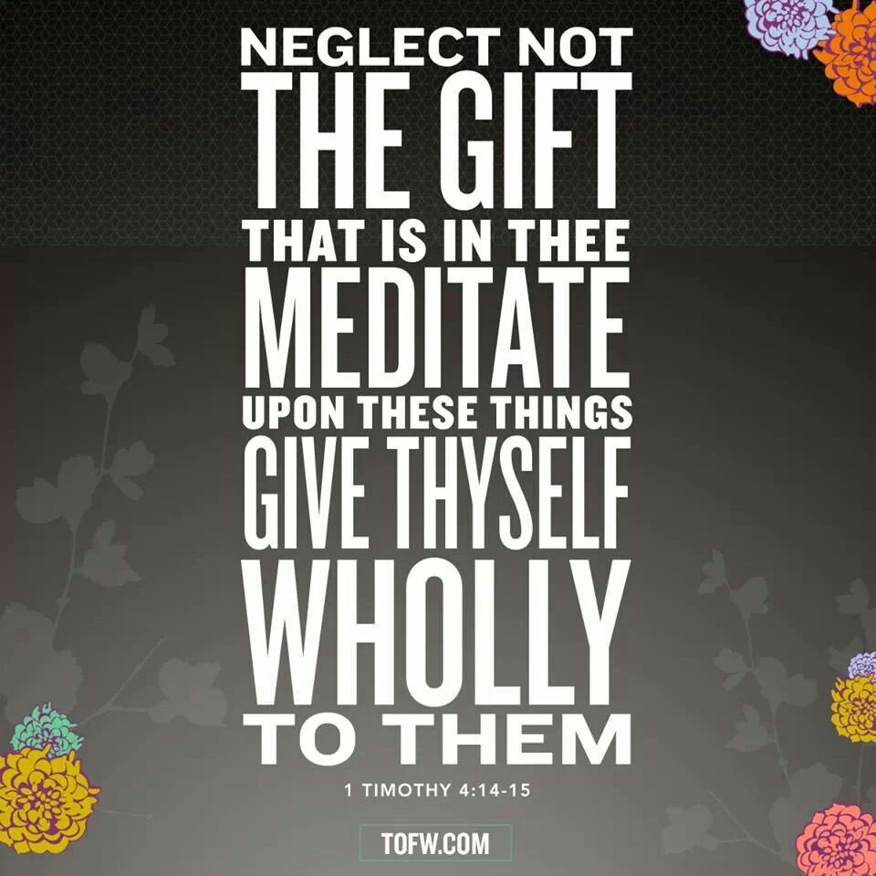 Do not neglect the gift that is in you which was given to you by do not neglect the gift that is in you which was given to you by prophecy with the laying on of the hands of the eldership i timothy nkjv negle Image collections