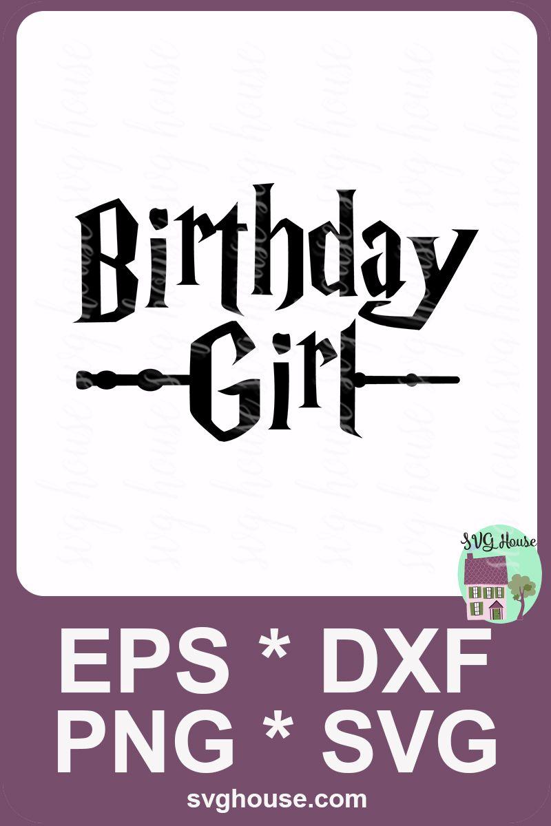 Birthday Girl SVG Harry potter cards, Girl birthday