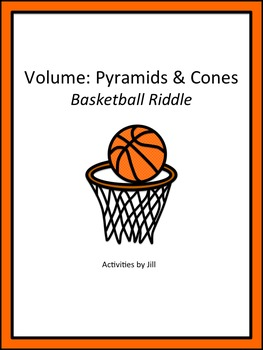 Volume Pyramids Cones Basketball Riddle Distance Learning Teaching Geometry Solving Equations Education Math
