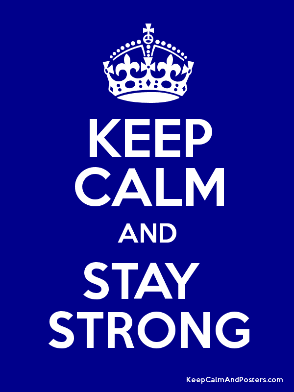 Keep Calm And Stay Strong Keep Calm And Stay Strong Poster Wise