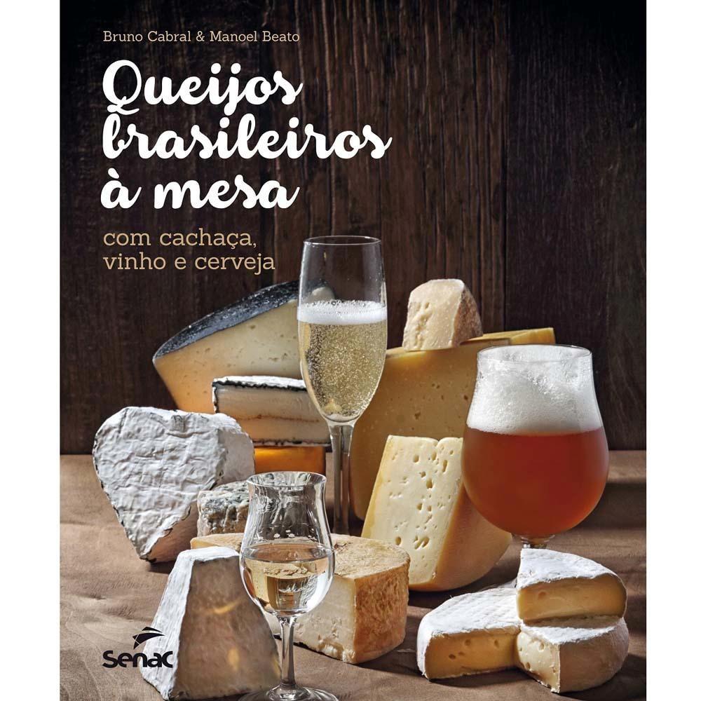 Queijos brasileiros à mesa | Com cachaça, vinho e cerveja. Autor: Bruno Cabral - Pesquisa Google