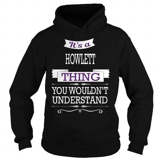 I Love HOWLETT HOWLETTBIRTHDAY HOWLETTYEAR HOWLETTHOODIE HOWLETTNAME HOWLETTHOODIES  TSHIRT FOR YOU Shirts & Tees