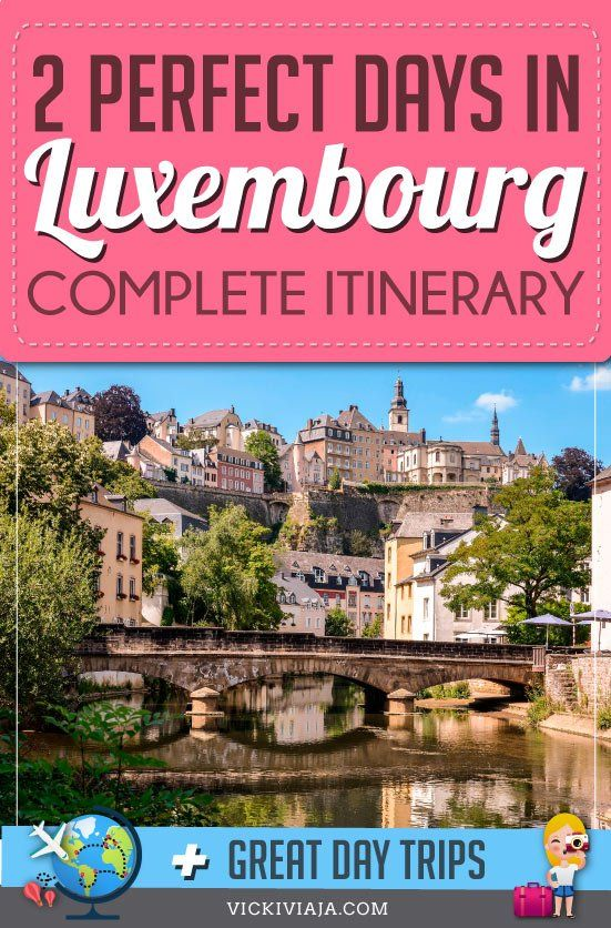 Spend 2 Days In Luxembourg Including Day Trips From Luxembourg City In 2020 Europe Travel Tips Europe Travel Destinations Europe Travel