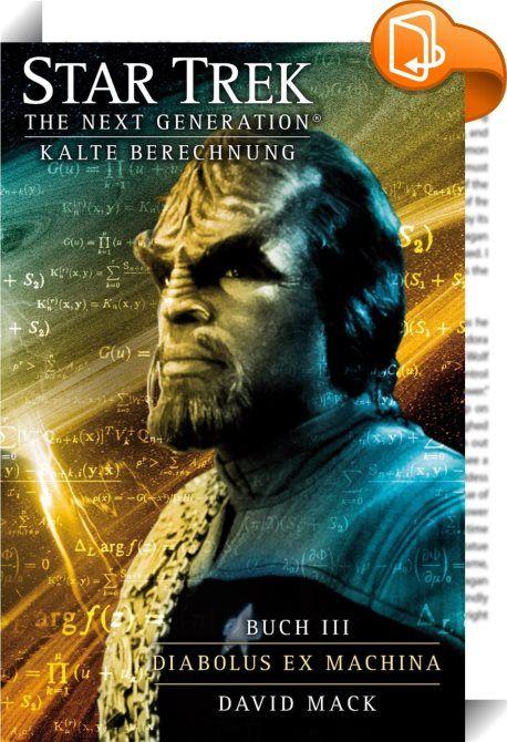 Star Trek - The Next Generation 10: Kalte Berechnung - Diabolus ex Machina    ::  Im Zentrum der Galaxis taucht eine gewaltige Maschine auf, groß wie ein Planet, und niemand weiß, woher sie gekommen ist. Ganze Sternensysteme stürzt sie in ein riesiges Schwarzes Loch. Die Enterprise-Crew findet den wahren Zweck der Maschine heraus - und sie stellt eine Bedrohung allen Lebens in der Galaxis dar. Als die Zeit immer knapper wird, begreift Picard, dass es nur eine Person gibt, die es schaff...