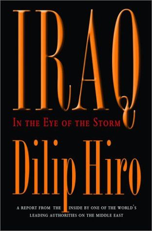 Iraq In The Eye Of The Storm By Dilip Hiro Httpsamazondp