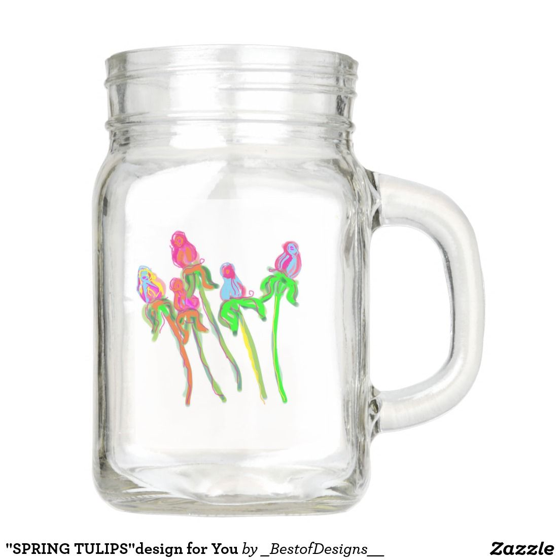 """SPRING TULIPS""design for You Mason Jar"