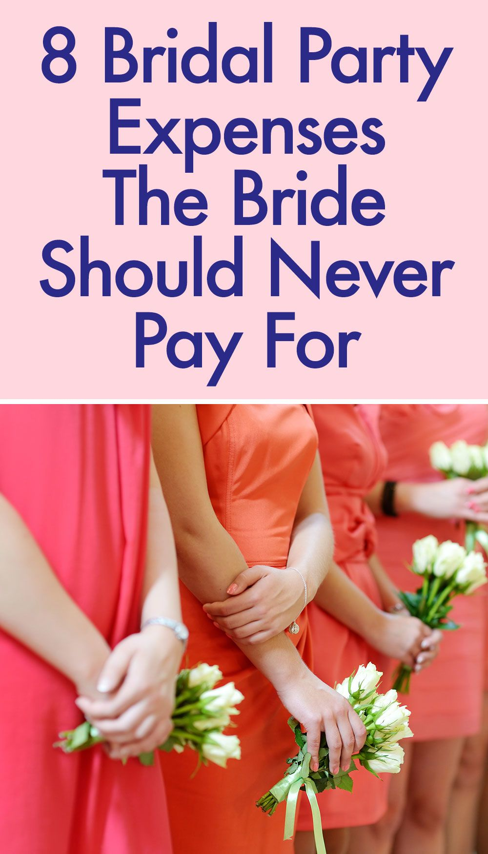 8 Bridal Party Expenses The Bride Should Never Pay For Wedding