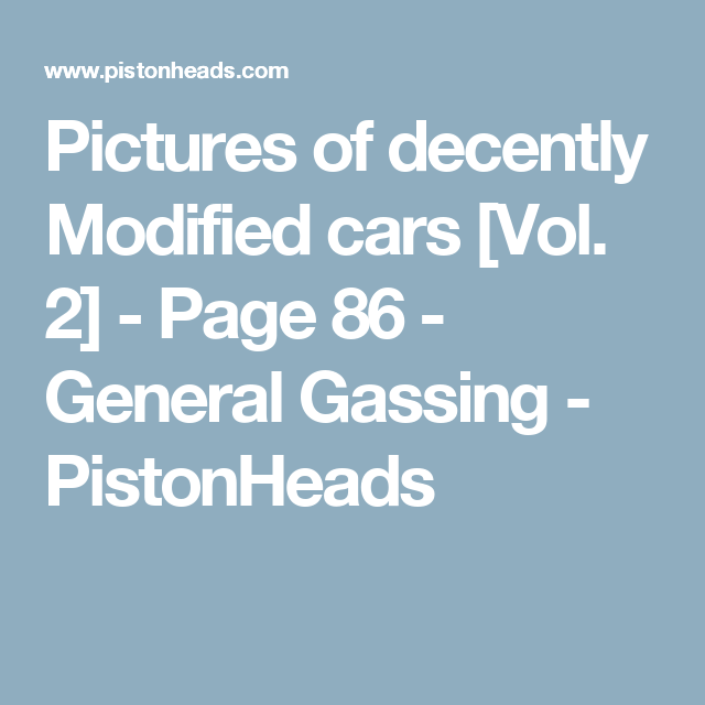 Pictures of decently Modified cars [Vol. 2] - Page 86 - General Gassing - PistonHeads