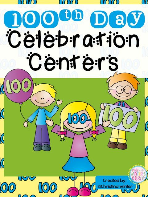 Mrs.Winter's Bliss - 100th Day Celebration Centers - Hip Hip Hooray for the 100th Day! $