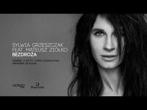 Sylwia Grzeszczak Feat Mateusz Ziolko Bezdroza Official Audio With Images Piosenki Muzyka