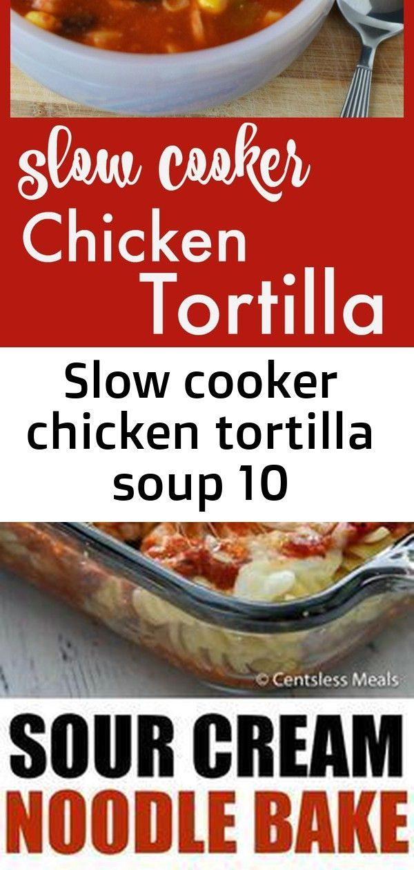 Slow cooker chicken tortilla soup 10 #sourcreamnoodlebake Slow Cooker Chicken Tortilla Soup|Ripped Jeans and Bifocals  |Taco Tuesday|Tortilla soup|easy recipes|weeknight recipes|crockpot recipes|slow cooker recipes|gluten free recipes|soup recipes|soup night|sports night meals|meals for busy moms|family meals|dinner ideas| This Sour Cream Noodle Bake is loaded with ground beef, smothered with 3 different types of cheese and pasta sauce all baked together to create a delicious combination that ma #sourcreamnoodlebake