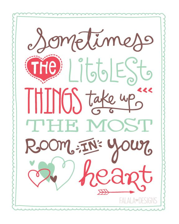 """Amazing Life Quotes For Inspiration Free Printable Cards: Free """"Sometimes The Littlest Things Take Up The Most Room"""