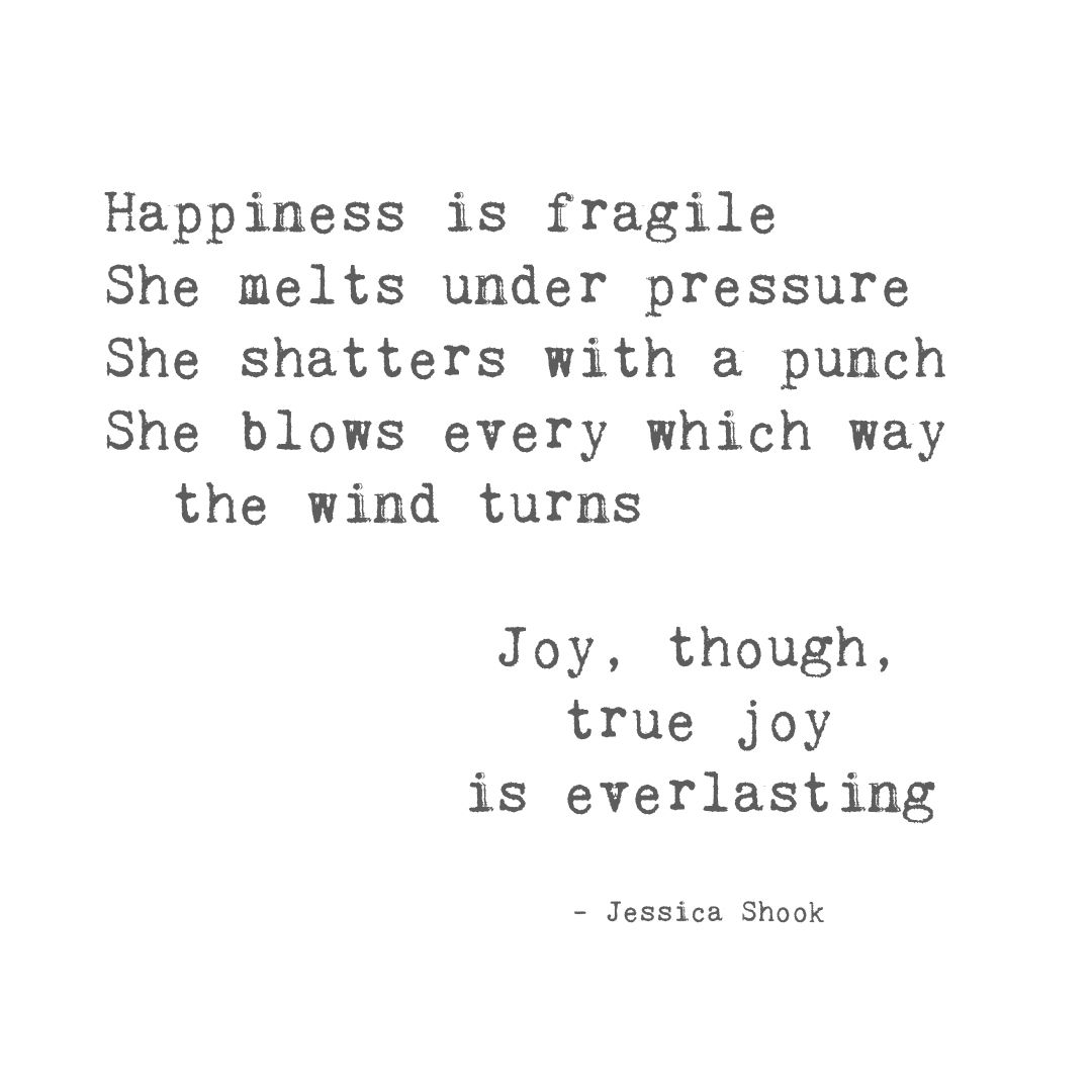 Joy Though Jessica Shook Poetry Joy Happiness Iwrite