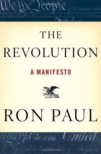 The Revolution: A Manifesto by Ron Paul http://www.amazon.com/dp/0446537519/ref=cm_sw_r_pi_dp_PCwNtb012PQHFXZE