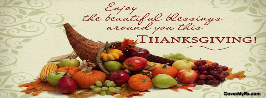 Enjoy The Beautiful Blessings Facebook Covers Enjoy The Beautiful Blessings Fb Thanksgiving Blessings Happy Thanksgiving Wallpaper Happy Thanksgiving Pictures