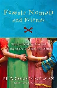 female nomad and friends tales of breaking free and breaking bread ...
