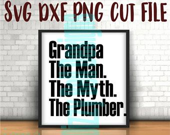 I make boys instant download digital instant download svg dxf png grandpa the man the myth the legend plumber version svg dxf publicscrutiny Gallery