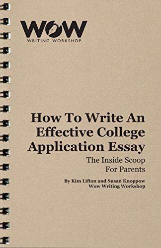 How to Write an Effective College Application Essay The https - college application essay