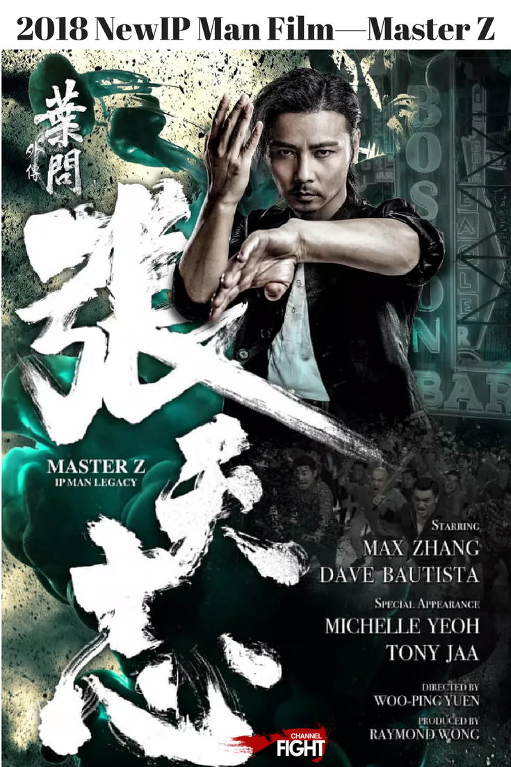 An Other Ip Man Film Called Master Z Ip Man Legacy 2018 Up Coming Movie Stars Max Zhang Michelle Yeoh Tony Jaa Dave Baut Ip Man Tony Jaa Full Movies
