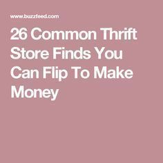 26 Common Thrift Store finds that you can turn around to earn money #thriftstorefinds 26 Common Thrift Store finds that you can turn around to earn money  #around #common #finds #money #store #thrift #thriftstorefinds 26 Common Thrift Store finds that you can turn around to earn money #thriftstorefinds 26 Common Thrift Store finds that you can turn around to earn money  #around #common #finds #money #store #thrift #thriftstorefinds