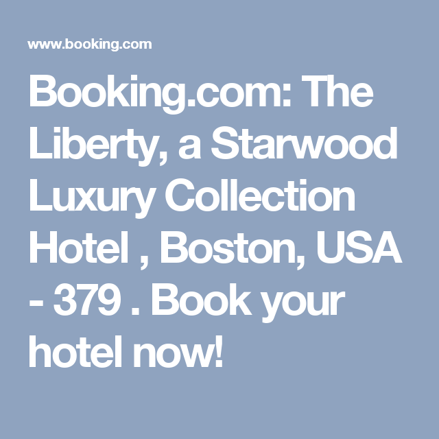 Booking.com: The Liberty, a Starwood Luxury Collection Hotel , Boston, USA  - 379 . Book your hotel now!