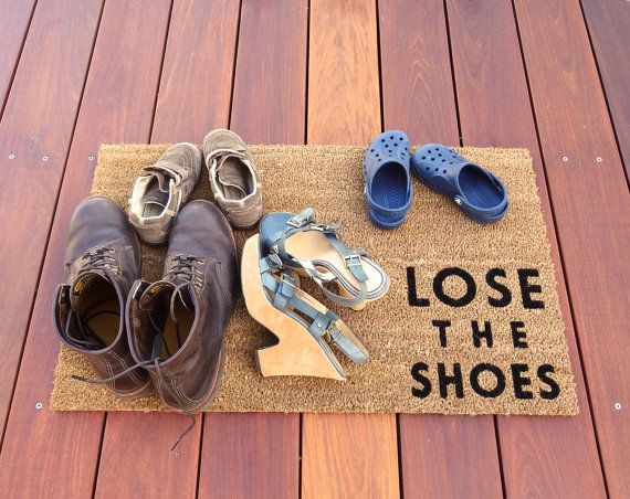 Lose The Shoes (doormat)   Lets Your Guests Know To Take Off Shoes