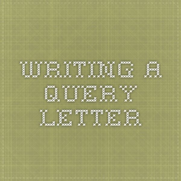 Writing A Query Letter  The Dreaded Query Letter