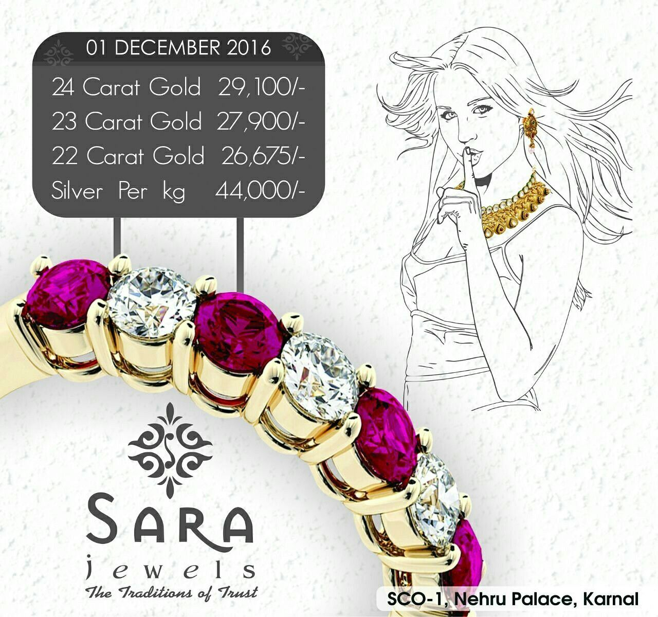 Sara Jewels The Tradition Of Trust Dec 1 2016 Rate Gold 24 Carat 29100 23 Carat 27900 22 Carat 26675 Silver 44000 Gold Rate 22 Carat Gold Gold