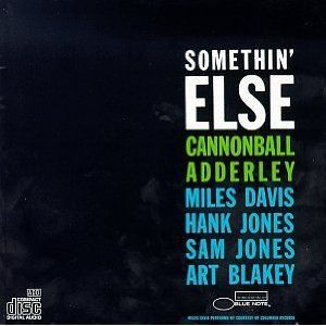 """Somethin' Else"" by Cannonball Adderley"