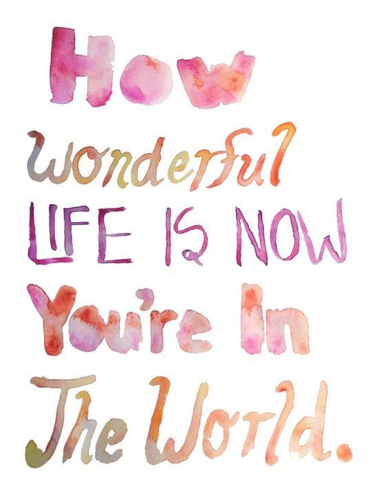 How Wonderful Life Is Now Quotes Words Lyrics