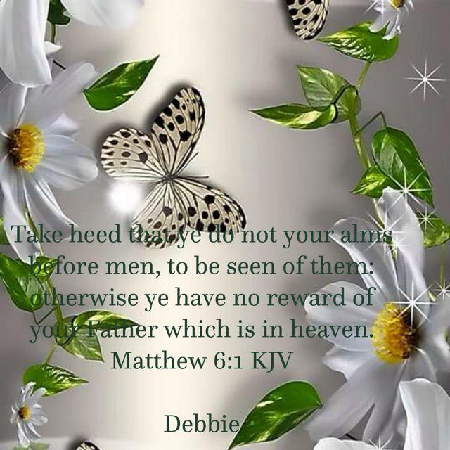 Matthew 6:1 KJV | Sueños para el hogar | Pinterest | Sueños, Para el ...
