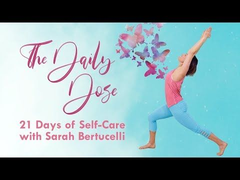 The Daily Dose: 21 Days of Self-Care with Sarah Bertucelli