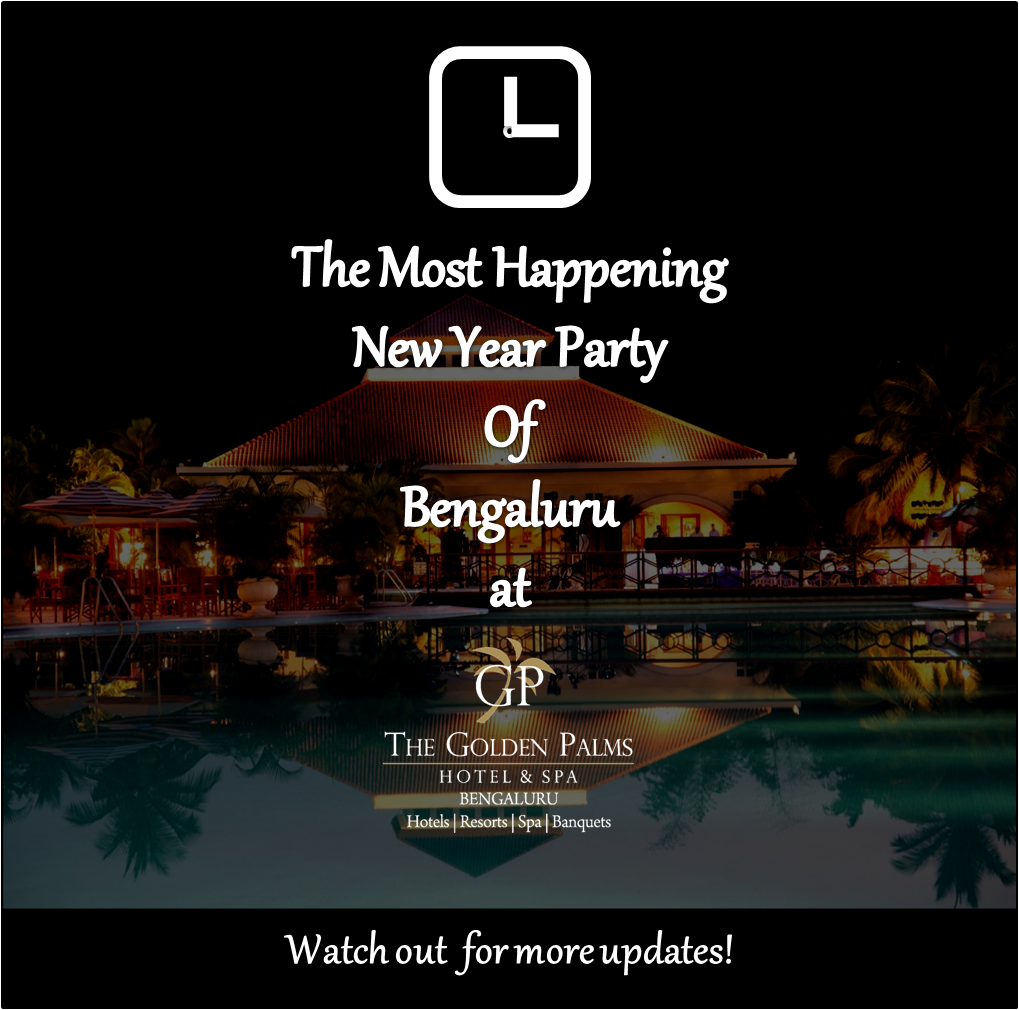 End This Year With The Blast Of Entertainment At The Golden Palms Hotel Spa Bengaluru Hotel Spa Palms Hotel Spa