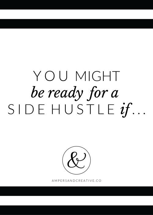 How do you know if you are ready to turn one of your passions or hobbies into a small business? You Might Be Ready for a Side Hustle If . . . Money Making Ideas, Making Money, #MakingMoney