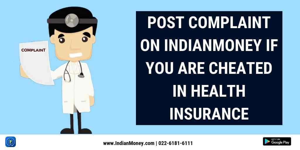 Post Complaints On Indianmoney If You Are Cheated In Health